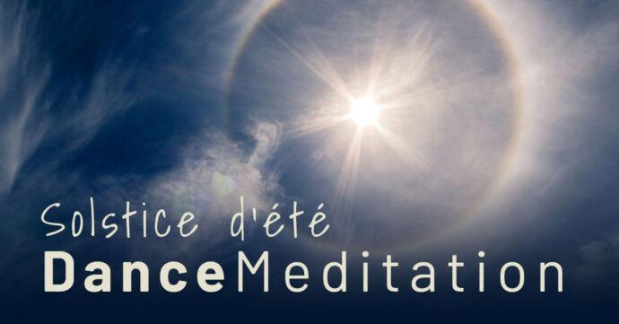 DANCE MEDITATION - SOLSTICE D'ETE
